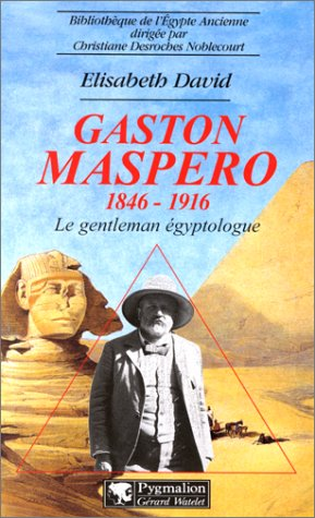 GASTON MASPERO 1846-1916. Le gentleman égyptologue