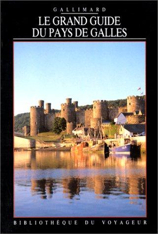 Le Grand Guide du Pays de Galles 1992 par Bibliothèque du Voyageur