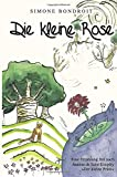 Die kleine Rose: Eine Erzählung frei nach Antoine de Saint-Exupéry
