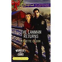 The Lawman Returns (Love Inspired LP Suspense\Wrangler's Cor) by Lynette Eason (2014-10-07)