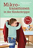 Mikrotransitionen in der Kinderkrippe: Übergänge im Tagesablauf achtsam gestalten