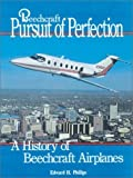 Beechcraft Pursuit of Perfection by Edward H. Phillips (1992-07-01)