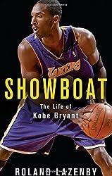 Showboat: The Life of Kobe Bryant by Roland Lazenby (2016-10-27)