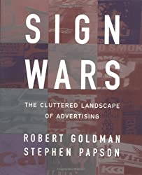 Sign Wars: The Cluttered Landscape of Advertising (Critical Perspectives (Guilford))