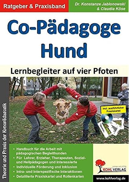 Co Padagoge Hund Kynopadagogik Lernbegleiter Auf Vier Pfoten Amazon De Konstanze Jablonowski Claudia Kose Bucher