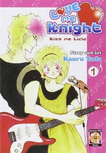 Love me knight. Kiss me Licia: 1
