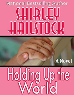 Holding Up The World: BWWM Romance by [Hailstock, Shirley]