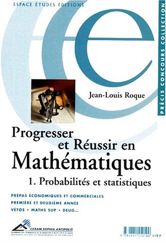 Progresser et réussir en mathématiques, tome 1 : probabilités, statistiques