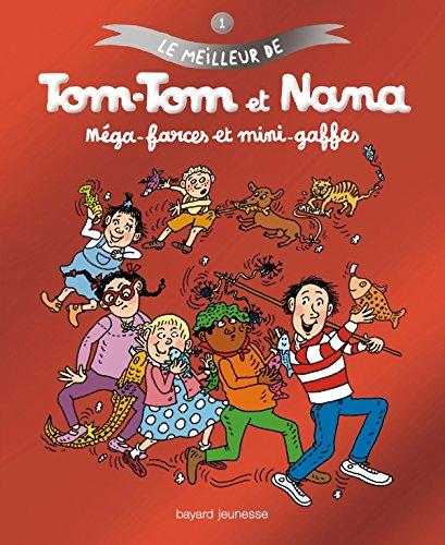 Le meilleur de Tom-Tom et Nana, Tome 1 : Méga-Farces et mini-gaffes par Evelyne Passegand-Reberg