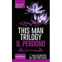 Il perdono. This man trilogy. Ediz. illustrata: 3