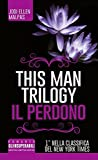 Il perdono. This man trilogy. Ediz. illustrata: 3