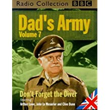 Dad's Army: Vol 7  Don't Forget The Diver (BBC Radio Collection)