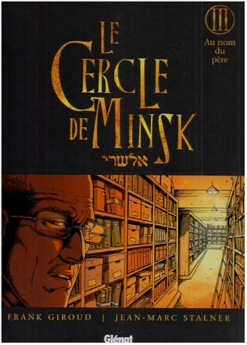 Le Cercle de Minsk, Tome 3 : Au nom du père