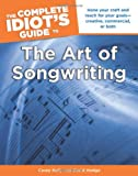 Complete Idiot's Guide to the Art of Songwriting, The (Complete Idiot's Guides (Lifestyle Paperback))