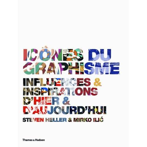 Icones du graphisme- Influences et inspirations d'hier et d'aujourd'hui