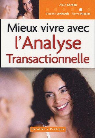 Mieux vivre avec l'Analyse Transactionnelle par Alain Cardon, Vincent Lenhardt, Pierre Nicolas