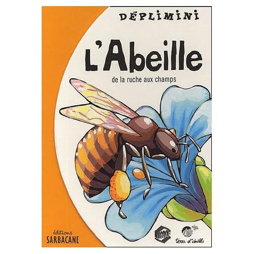 L'abeille : De la ruche aux champs