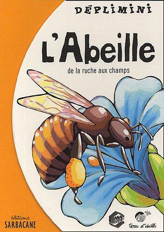 L'abeille : De la ruche aux champs par Arno
