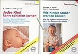 3 Bände komplett: 1. Jedes Kind kann schlafen lernen, 2. Jedes Kind kann Regeln lernen, 3. Wie Kinder sauber werden können