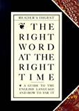 The Right Word at the Right Time: A Guide to the English Language and How to Use It