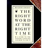 Right Word at the Right Time: A Guide to the English Language and How to Use it