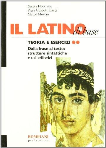 Il latino di base. Teoria e esercizi. Per i Licei e gli Ist. Magistrali: 2