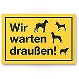 Wir warten draußen - Hunde (gelb), Hunde Kunststoff Schild/Hinweisschild / Türschild/Verbotsschild - Hundeverbot, Verbot Hunde - Restaurants, Läden, Geschäfte, Büros