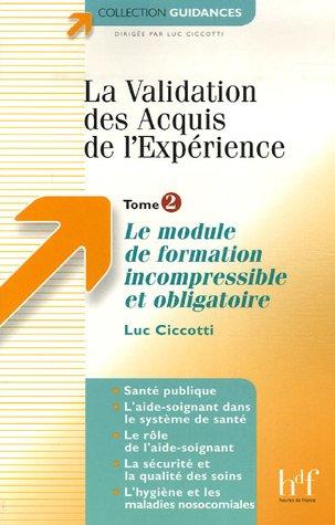 La Validation des Acquis de l'Expérience : Tome 2, Le module de formation incompressible et obligatoire
