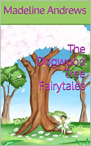 The Dogwood Tree Fairytales (The Indigo Ray Fairies Book 1)