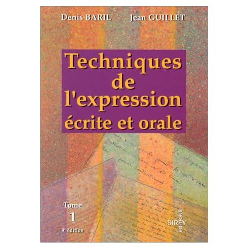 TECHNIQUES DE L'EXPRESSION ECRITE ET ORALE. Tome 1, Les techniques de base, l'information, 9ème édition