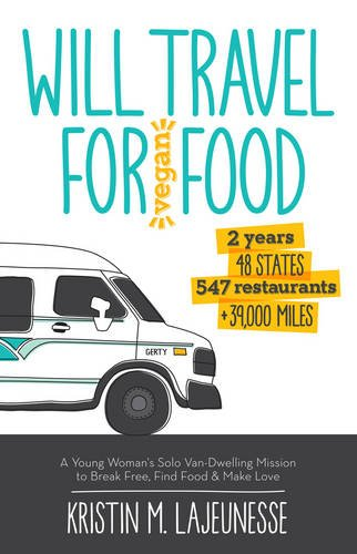 will-travel-for-vegan-food-a-young-womans-solo-van-dwelling-mission-to-break-free-find-food-and-make