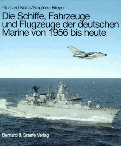 Die Schiffe, Fahrzeuge und Flugzeuge der deutschen Marine von 1956 bis heute (Schiff Der Marine Uhr)