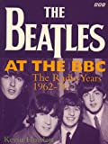 The Beatles at the BBC: The Radio Years 1962-70
