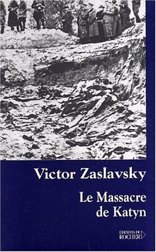 Le Massacre de Katyn : Crime et mensonge par Victor Zaslavsky