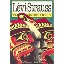 LEVI-STRAUSS PARA PRINCIP. -33- (Para Principiantes)