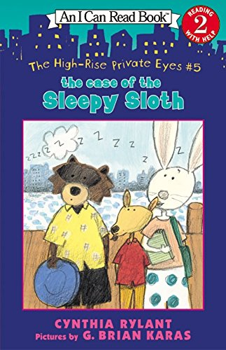 The High-Rise Private Eyes #5: The Case of the Sleepy Sloth (I Can Read Book 2)