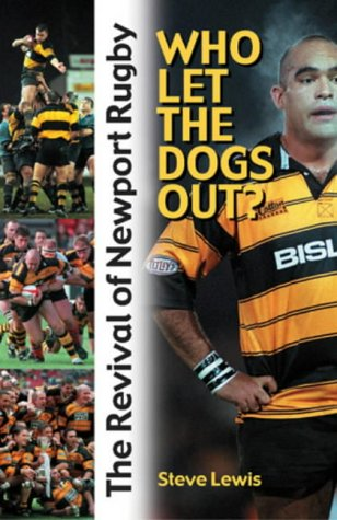 Who Let the Dogs Out: Professionalism and the Revival of Newport RFC por Steve Lewis
