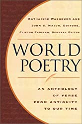 World Poetry - An Anthology of Verse from Antiquity to Our Time