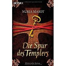 Die Spur des Templers: Roman