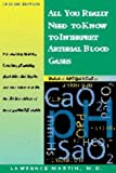 All You Really Need to Know to Interpret Arterial Blood Gases - Lawrence Martin