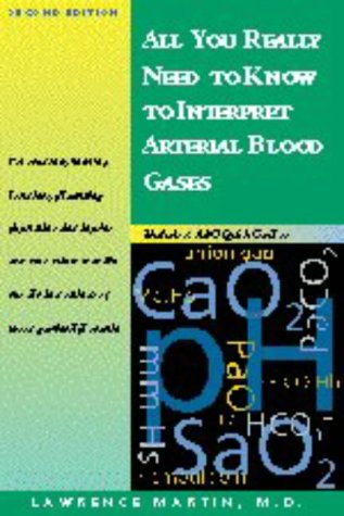 All You Really Need to Know to Interpret Arterial Blood Gases -