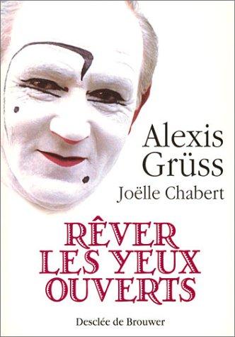 Rêver les yeux ouverts par Alexis Grüss