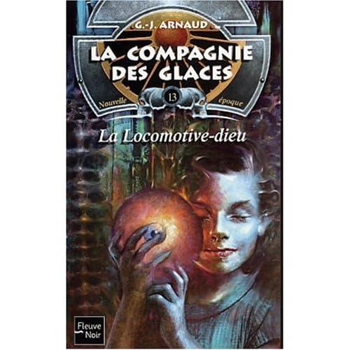 La Compagnie des glaces, nouvelle epoque, tome 13 : La Locomotive Dieu