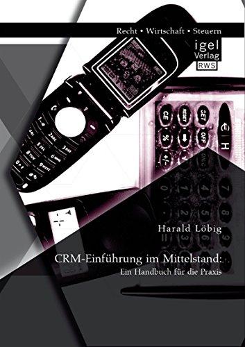 CRM-Einführung im Mittelstand: Ein Handbuch für die Praxis