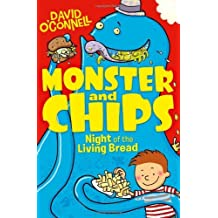 Night of the Living Bread (Monster and Chips, Book 2) by David O'Connell (2013-08-01)