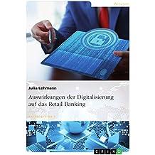 Auswirkungen der Digitalisierung auf das Retail Banking