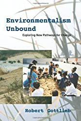 Environmentalism Unbound: Exploring New Pathways for Change (Urban and Industrial Environments Series)