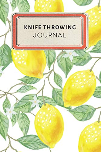 Knife throwing Journal: Cute Yellow Lemon Tropical Dotted Grid Bullet Journal Notebook - 100 pages 6 x 9 inches Log Book (My Hobbies Series Volume 81, Band 81) Serie Carving Fork