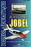 Avions Jodel : Du D1 de 1936 au DR 400 de 1996...