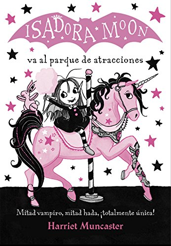 Isadora Moon va al parque de atracciones/ Isadora Moon Goes to the Fair por Harriet Muncaster